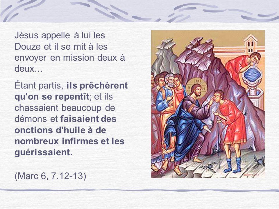 Jésus appelle à lui les Douze et il se mit à les envoyer en mission deux à deux… Étant partis, ils prêchèrent qu'on se repentît; et ils chassaient bea