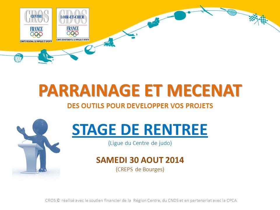 Bienvenue à cette information sur : le PARRAINAGE et le MECENAT CROS © réalisé avec le soutien financier de la Région Centre, du CNDS et en partenariat avec la CPCA