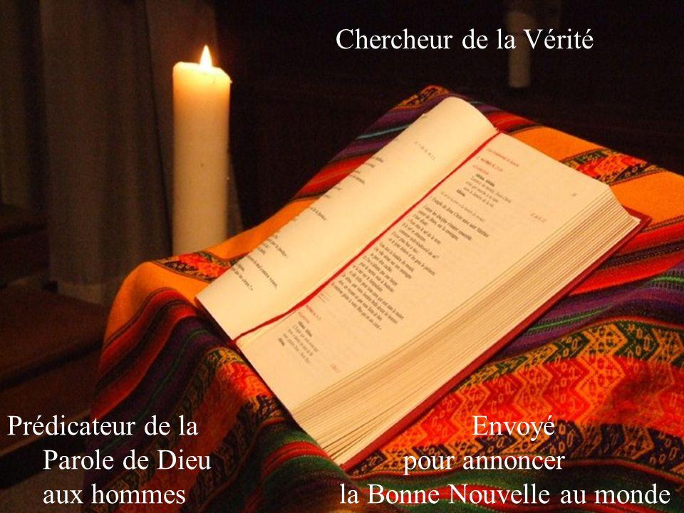 Chargé de porter la Parole de Dieu aux hommes et de la vivre Accompagnateur des âmes Saisi par le Christ