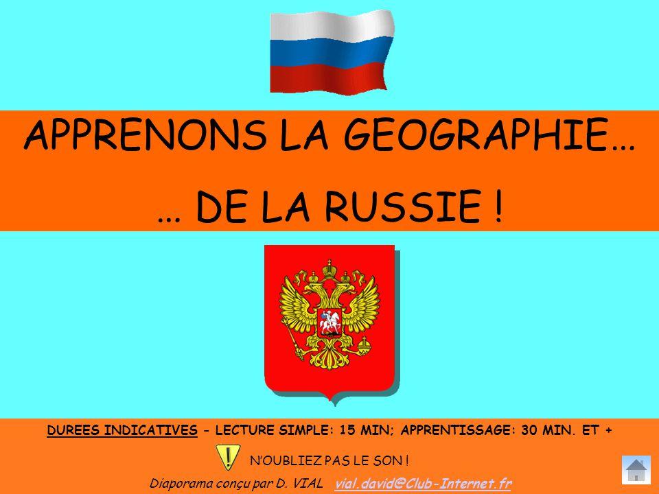 APPRENONS LA GEOGRAPHIE… … DE LA RUSSIE .