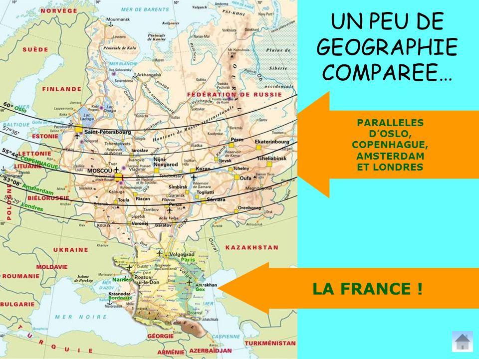 PARALLELES D'OSLO, COPENHAGUE, AMSTERDAM ET LONDRES UN PEU DE GEOGRAPHIE COMPAREE… LA FRANCE !