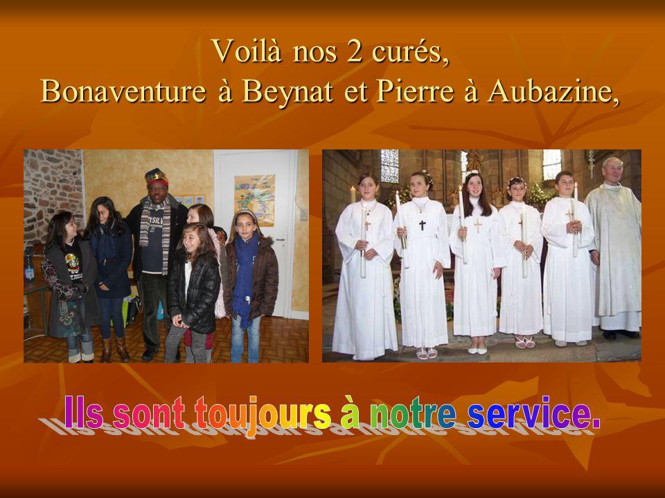 Voilà nos 2 curés, Bonaventure à Beynat et Pierre à Aubazine,
