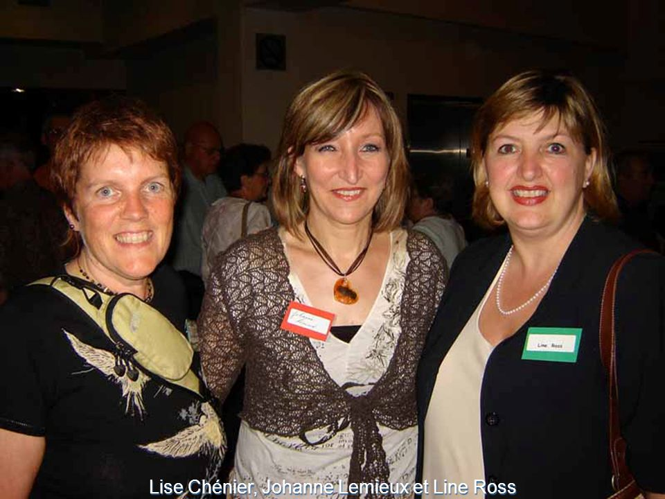 Lise Chénier, Johanne Lemieux et Line Ross