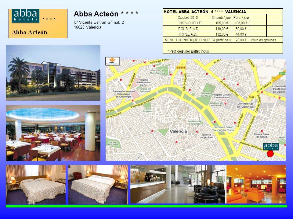 Abba Acteón * * * * C/ Vicente Beltrán Grimal, 2 46023 Valencia HOTEL ABBA ACTEÓN 4 **** VALENCIA Octobre 2010Chamb./ jourPers.