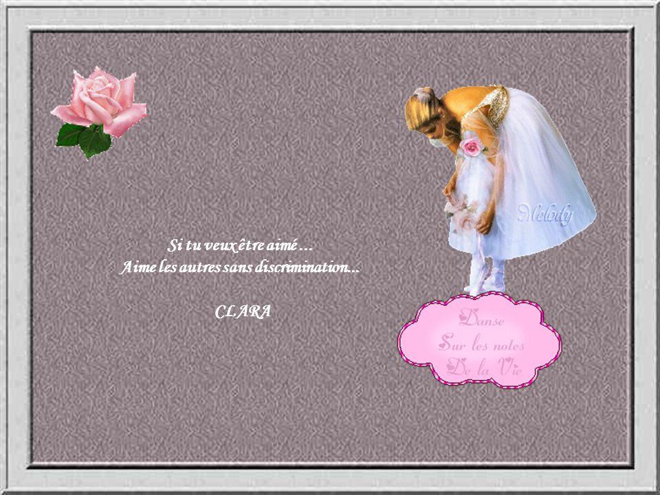 L'amour véritable est l'essence même de la Vie... Tu ne pourras aimer véritablement... Que si toi tu t'aimes vraiment... Tu traiteras les autres comme
