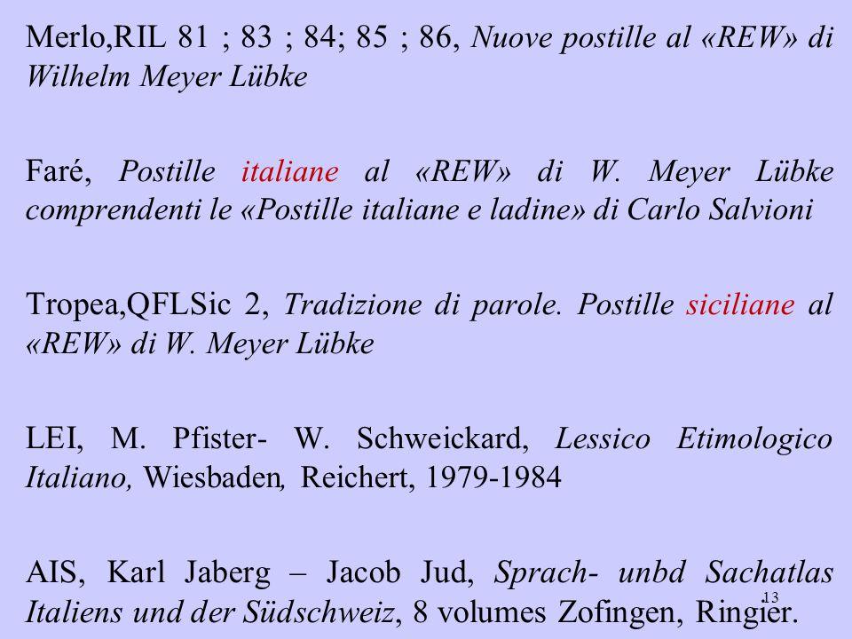 Merlo,RIL 81 ; 83 ; 84; 85 ; 86, Nuove postille al «REW» di Wilhelm Meyer Lübke Faré, Postille italiane al «REW» di W.