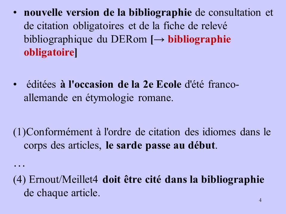 nouvelle version de la bibliographie de consultation et de citation obligatoires et de la fiche de relevé bibliographique du DERom [→ bibliographie ob