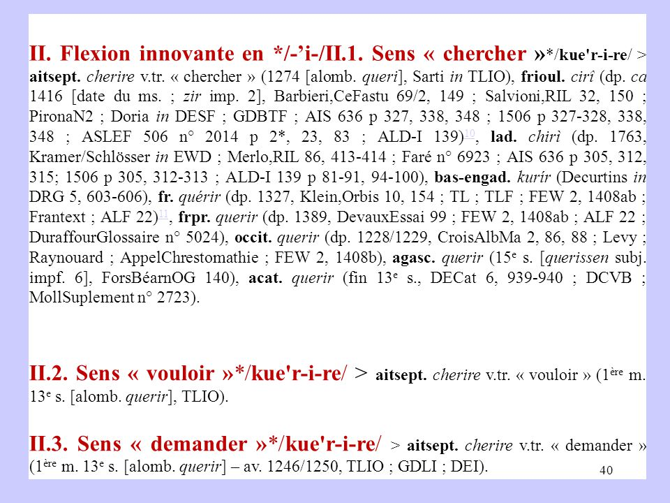 II. Flexion innovante en */-'i-/II.1. Sens « chercher » */kue r ‑ i ‑ re/ > aitsept.