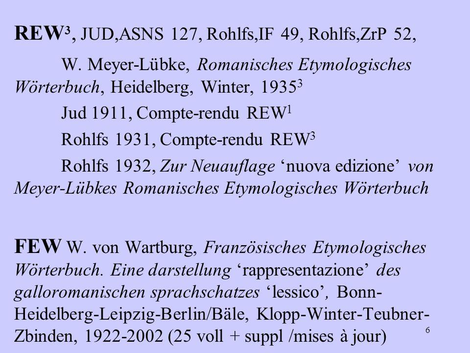 REW 3, JUD,ASNS 127, Rohlfs,IF 49, Rohlfs,ZrP 52, W.