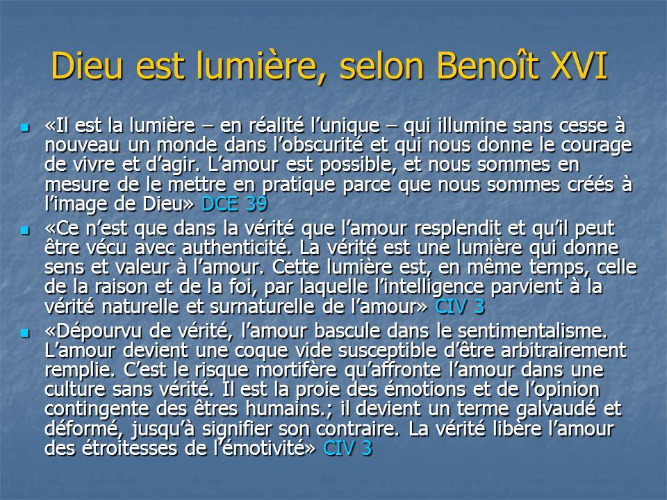 Dieu est lumière, selon Benoît XVI «Il est la lumière – en réalité l'unique – qui illumine sans cesse à nouveau un monde dans l'obscurité et qui nous