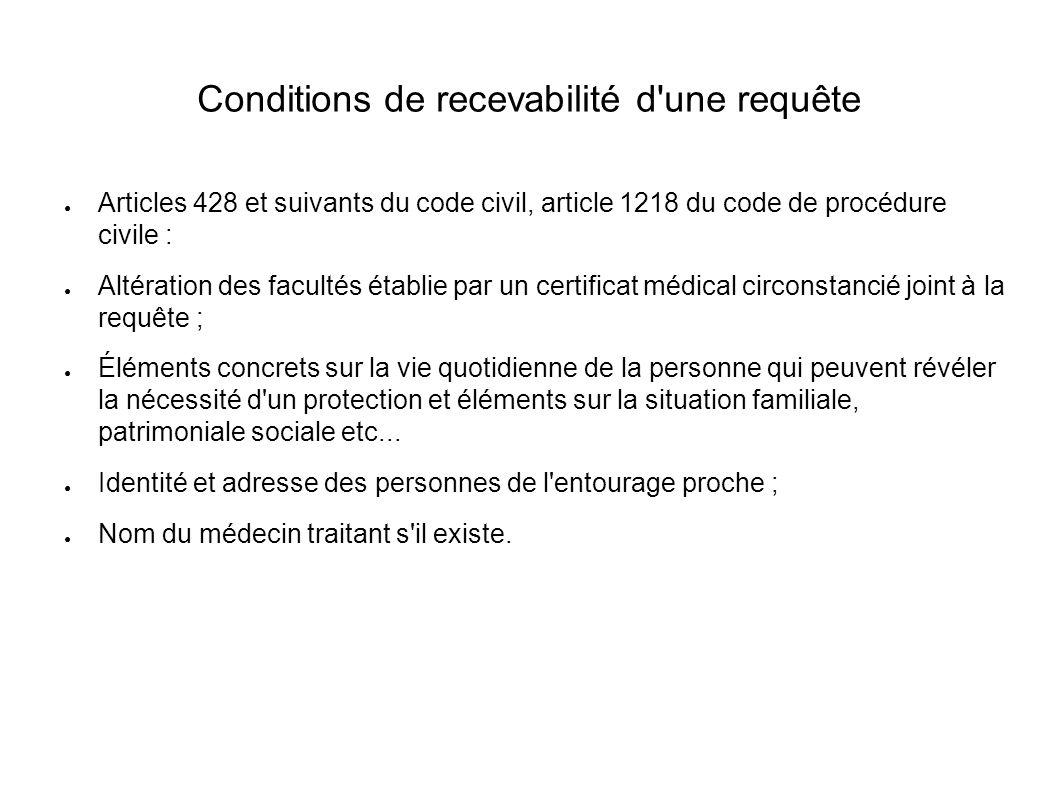 Conditions de recevabilité d'une requête ● Articles 428 et suivants du code civil, article 1218 du code de procédure civile : ● Altération des faculté
