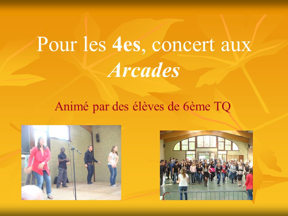 Pour les 4es, concert aux Arcades Animé par des élèves de 6ème TQ
