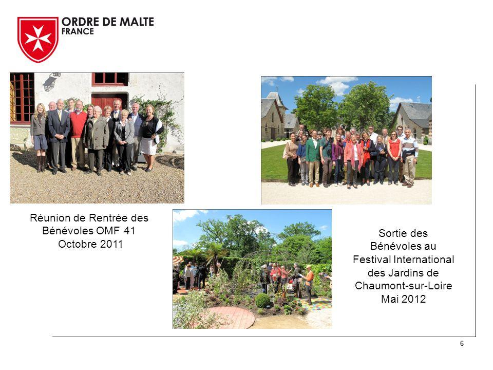6 Réunion de Rentrée des Bénévoles OMF 41 Octobre 2011 Sortie des Bénévoles au Festival International des Jardins de Chaumont-sur-Loire Mai 2012