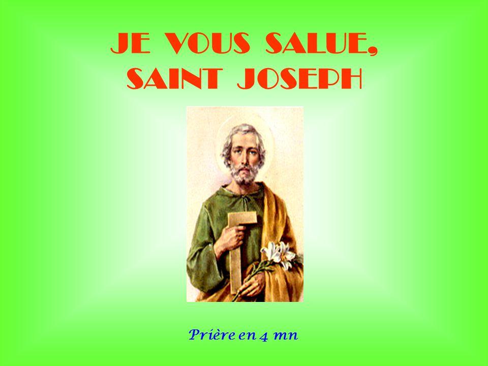 .. JE VOUS SALUE, SAINT JOSEPH Prière en 4 mn