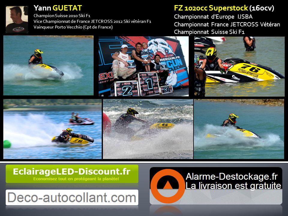 FZ 1020cc Superstock (160cv) Championnat d'Europe IJSBA Championnat France JETCROSS Vétéran Championnat Suisse Ski F1 Yann GUETAT Champion Suisse 2010