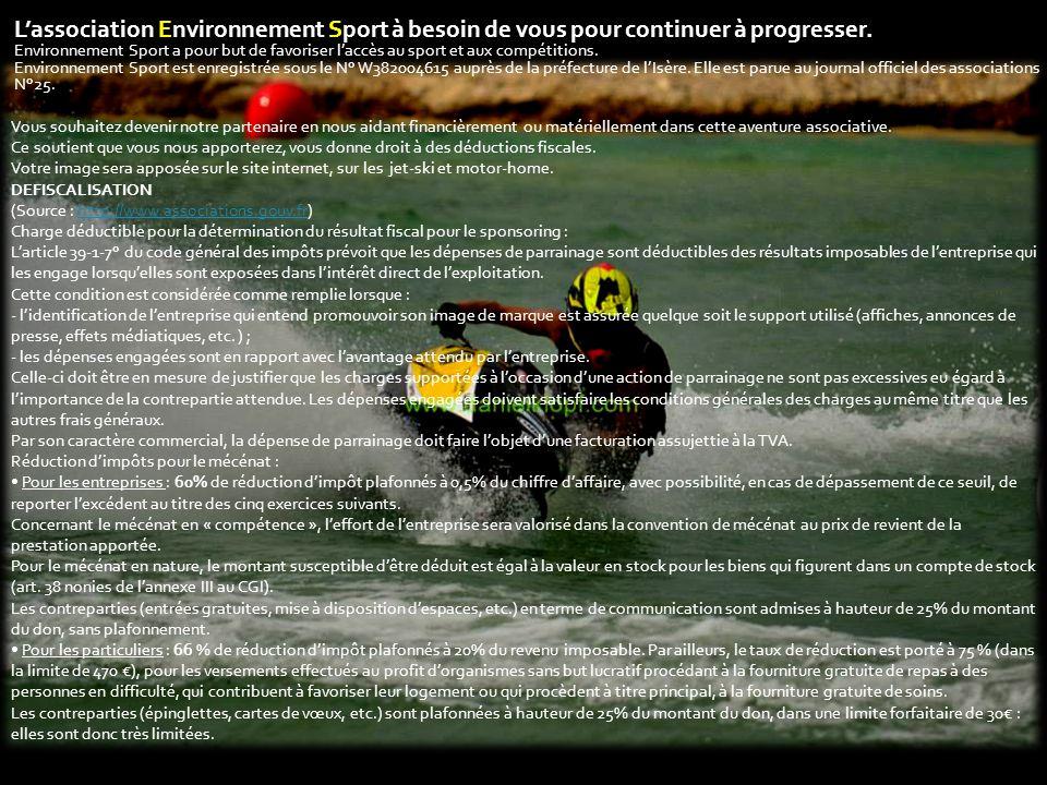 L'association Environnement Sport à besoin de vous pour continuer à progresser. Environnement Sport a pour but de favoriser l'accès au sport et aux co