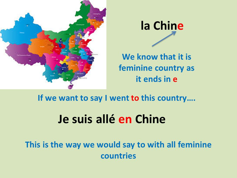le Japon We know that it is masculine country as it doesn't end in e If we want to say I went to this country….