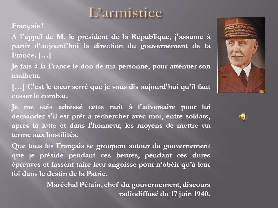 Français ! À l'appel de M. le président de la République, j'assume à partir d'aujourd'hui la direction du gouvernement de la France. […] Je fais à la