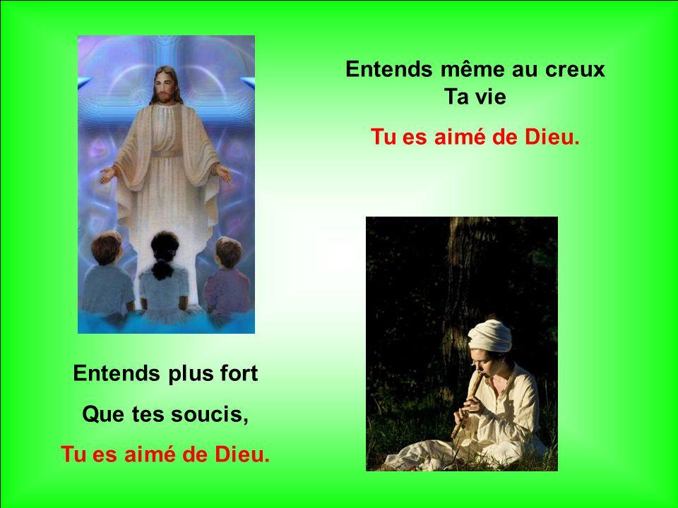 Toi l'exclu ou le prisonnier, Tu es aimé de Dieu. Toi le voisin ou l'étranger, Tu es aimé de Dieu.