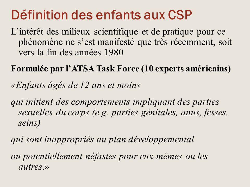 Définition des enfants aux CSP L'intérêt des milieux scientifique et de pratique pour ce phénomène ne s'est manifesté que très récemment, soit vers la