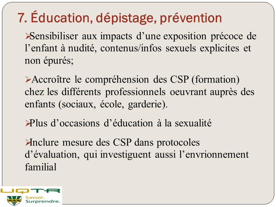 7. Éducation, dépistage, prévention  Sensibiliser aux impacts d'une exposition précoce de l'enfant à nudité, contenus/infos sexuels explicites et non