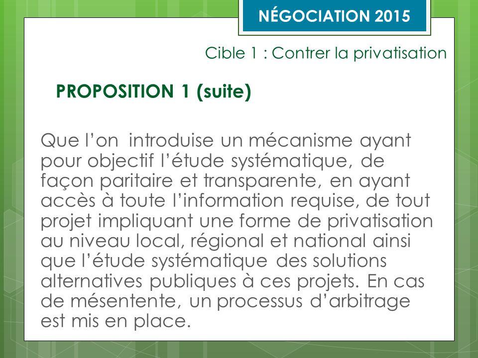Cible 1 : Contrer la privatisation Que l'on introduise dans les 180 jours suivant la signature de la convention collective un mécanisme d'encadrement de tout projet de réorganisation, d'organisation du travail et de modes de gestion.
