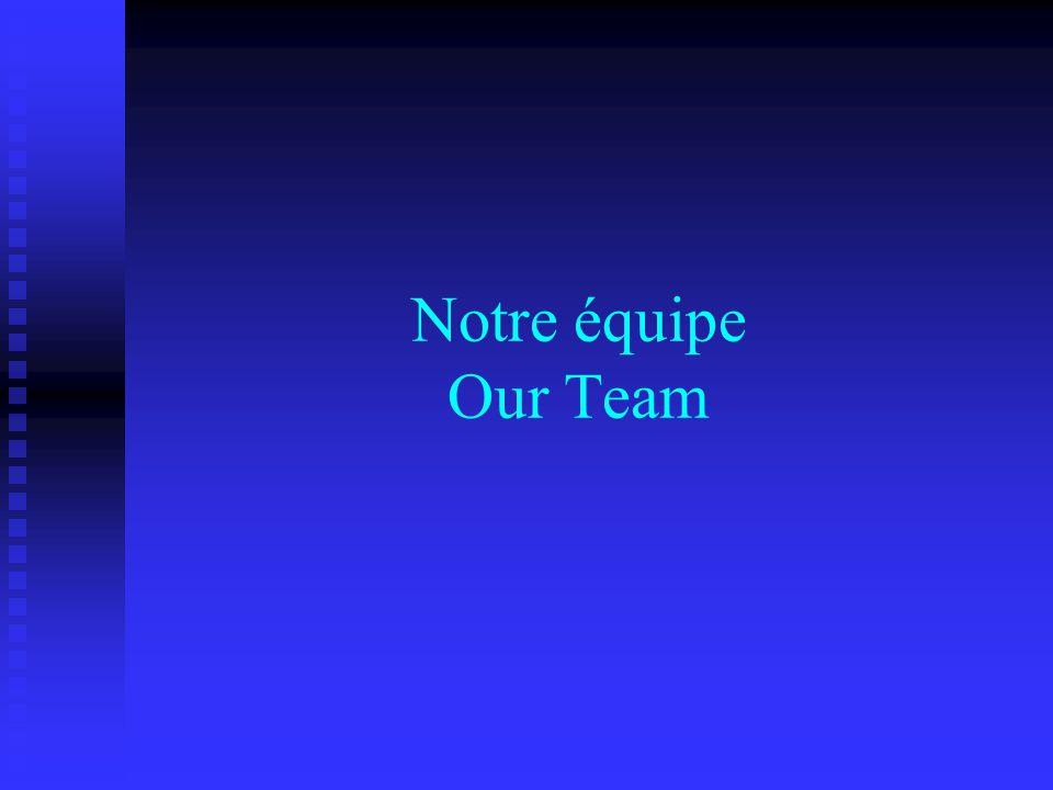 Notre équipe Our Team