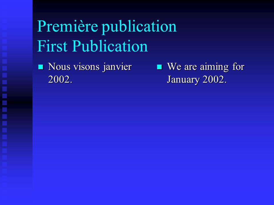 Première publication First Publication Nous visons janvier 2002.