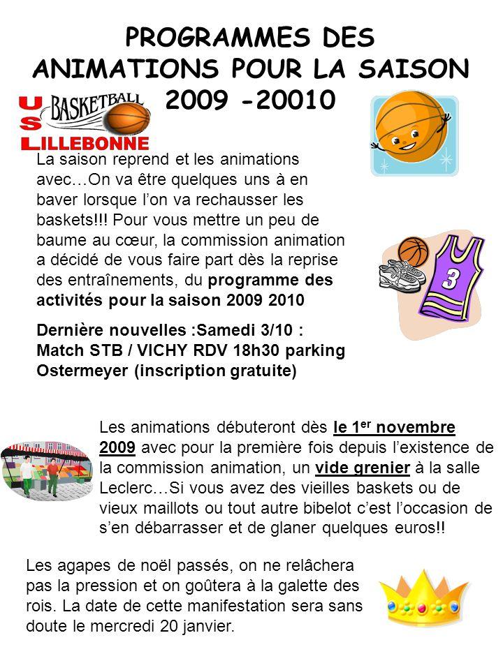 Les animations débuteront dès le 1 er novembre 2009 avec pour la première fois depuis l'existence de la commission animation, un vide grenier à la salle Leclerc…Si vous avez des vieilles baskets ou de vieux maillots ou tout autre bibelot c'est l'occasion de s'en débarrasser et de glaner quelques euros!.