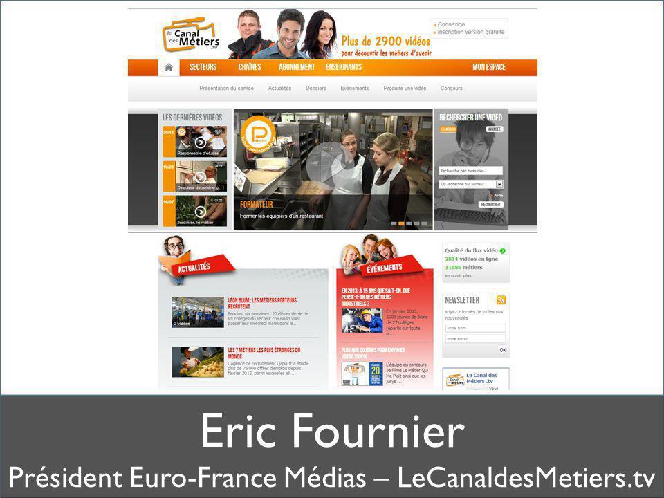 Eric Fournier Président Euro-France Médias – LeCanaldesMetiers.tv