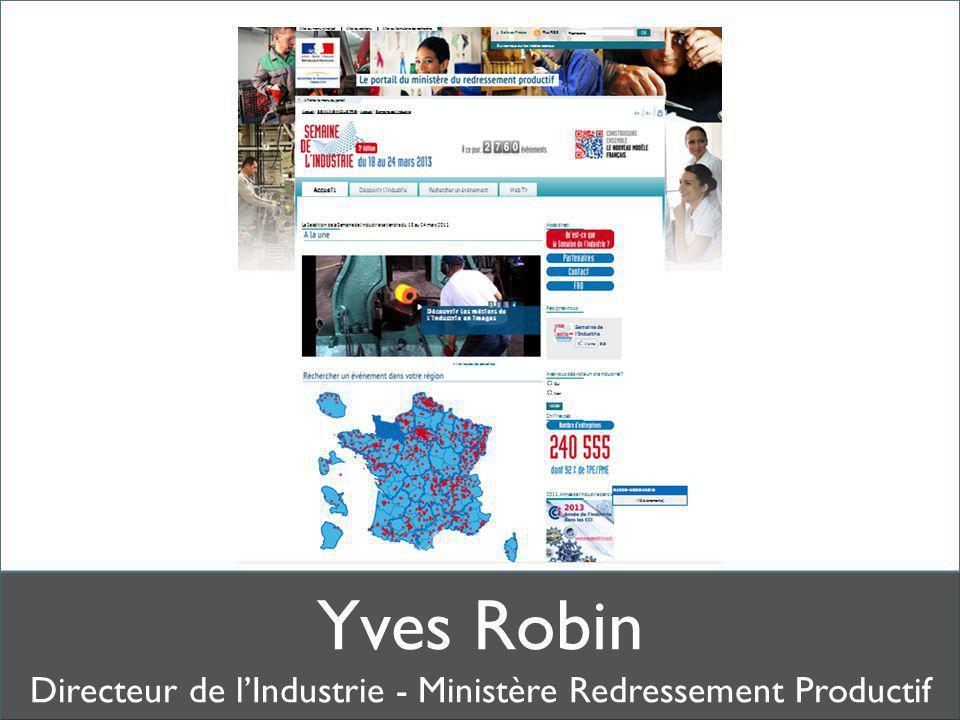 Yves Robin Directeur de l'Industrie - Ministère Redressement Productif