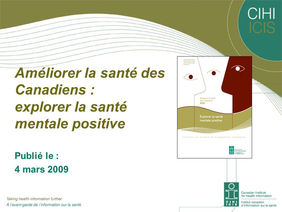 Améliorer la santé des Canadiens : explorer la santé mentale positive Publié le : 4 mars 2009