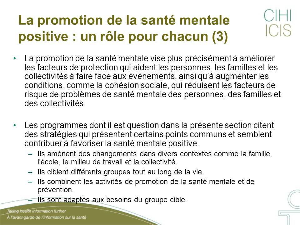 La promotion de la santé mentale positive : un rôle pour chacun (3) La promotion de la santé mentale vise plus précisément à améliorer les facteurs de