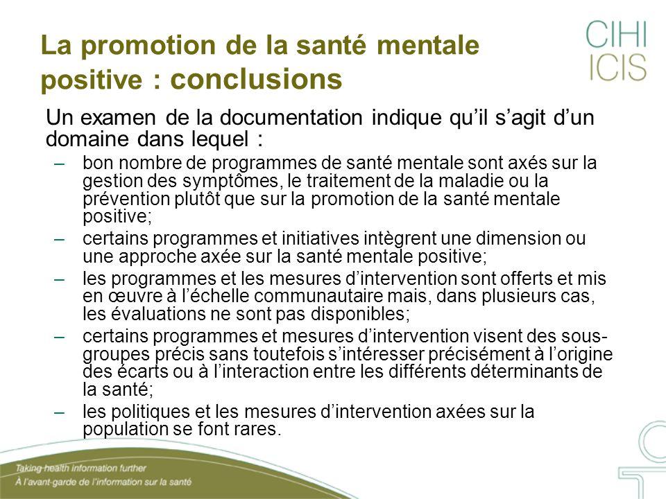 La promotion de la santé mentale positive : conclusions Un examen de la documentation indique qu'il s'agit d'un domaine dans lequel : –bon nombre de p