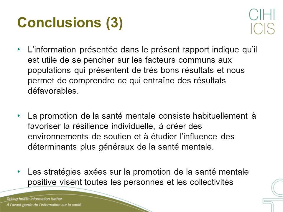 Conclusions (3) L'information présentée dans le présent rapport indique qu'il est utile de se pencher sur les facteurs communs aux populations qui pré