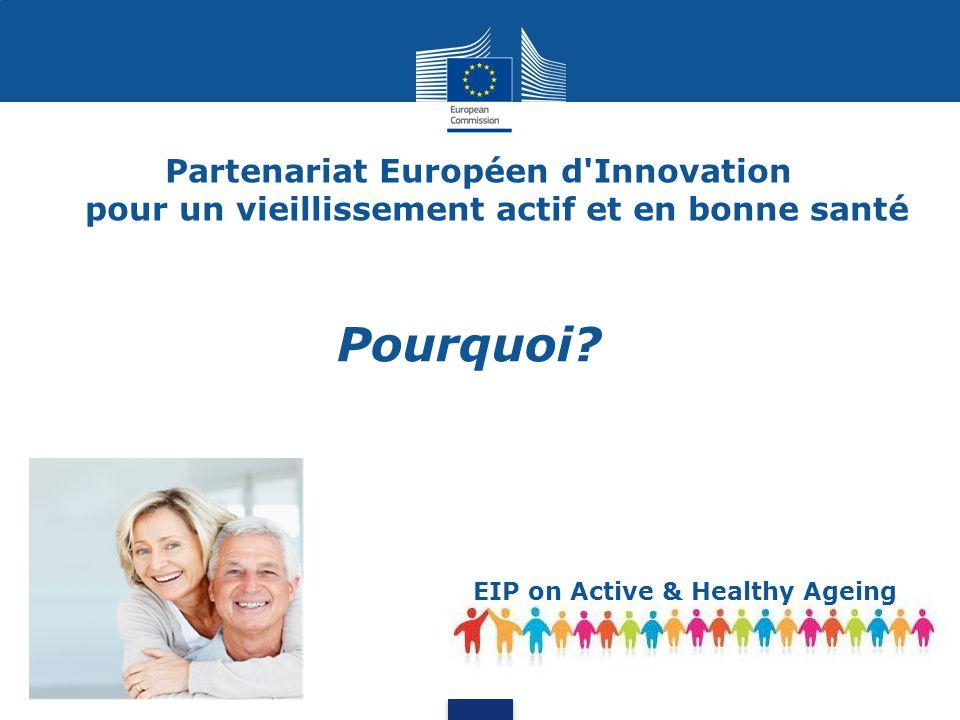 Partenariat Européen d Innovation pour un vieillissement actif et en bonne santé Pourquoi.