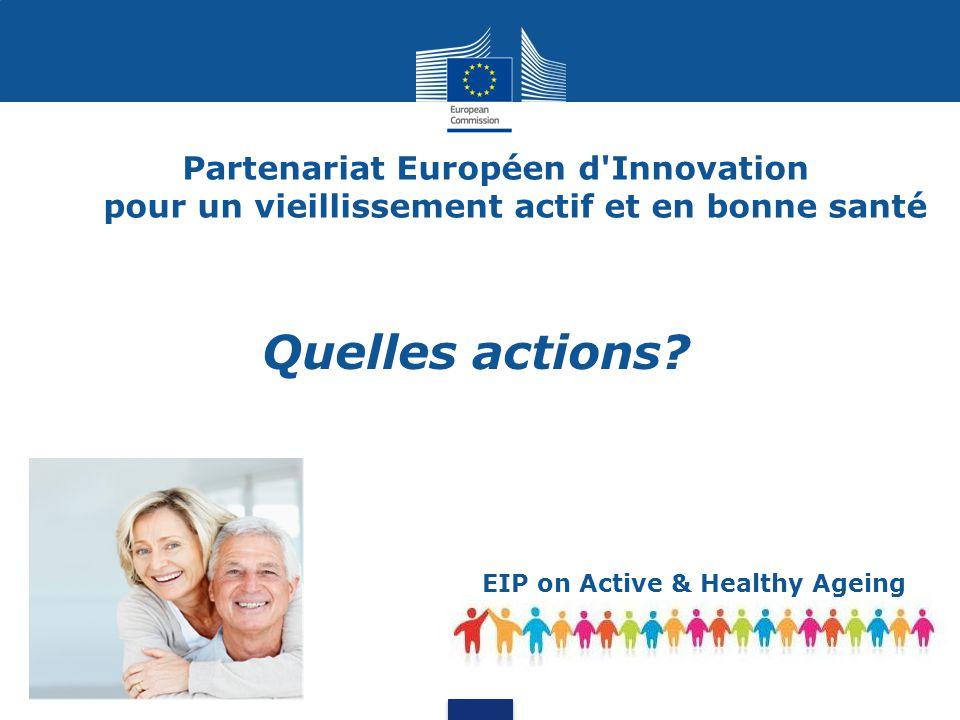 Partenariat Européen d Innovation pour un vieillissement actif et en bonne santé EIP on Active & Healthy Ageing Quel impact?