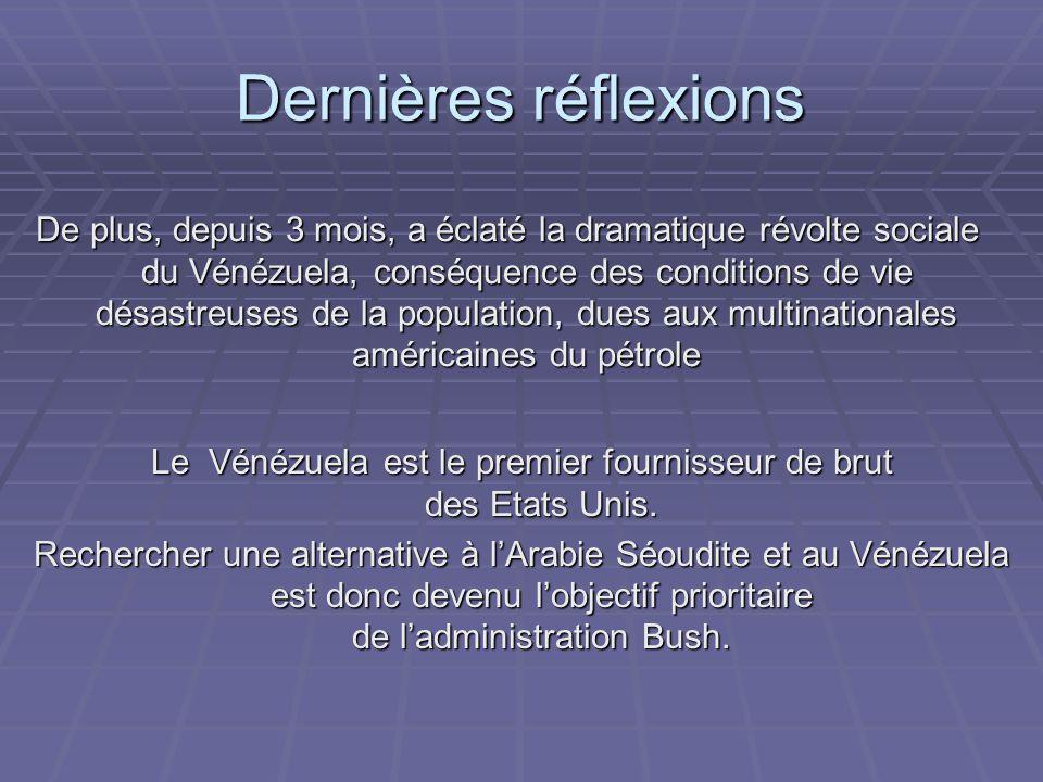 Dernières réflexions De plus, depuis 3 mois, a éclaté la dramatique révolte sociale du Vénézuela, conséquence des conditions de vie désastreuses de la