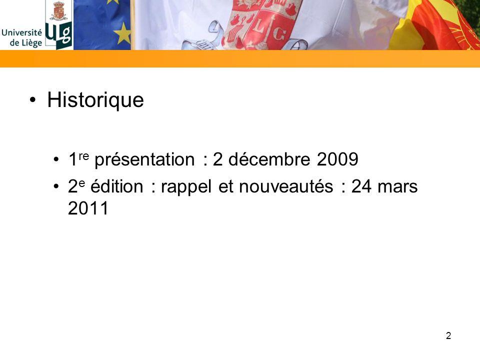 Historique 1 re présentation : 2 décembre 2009 2 e édition : rappel et nouveautés : 24 mars 2011 2