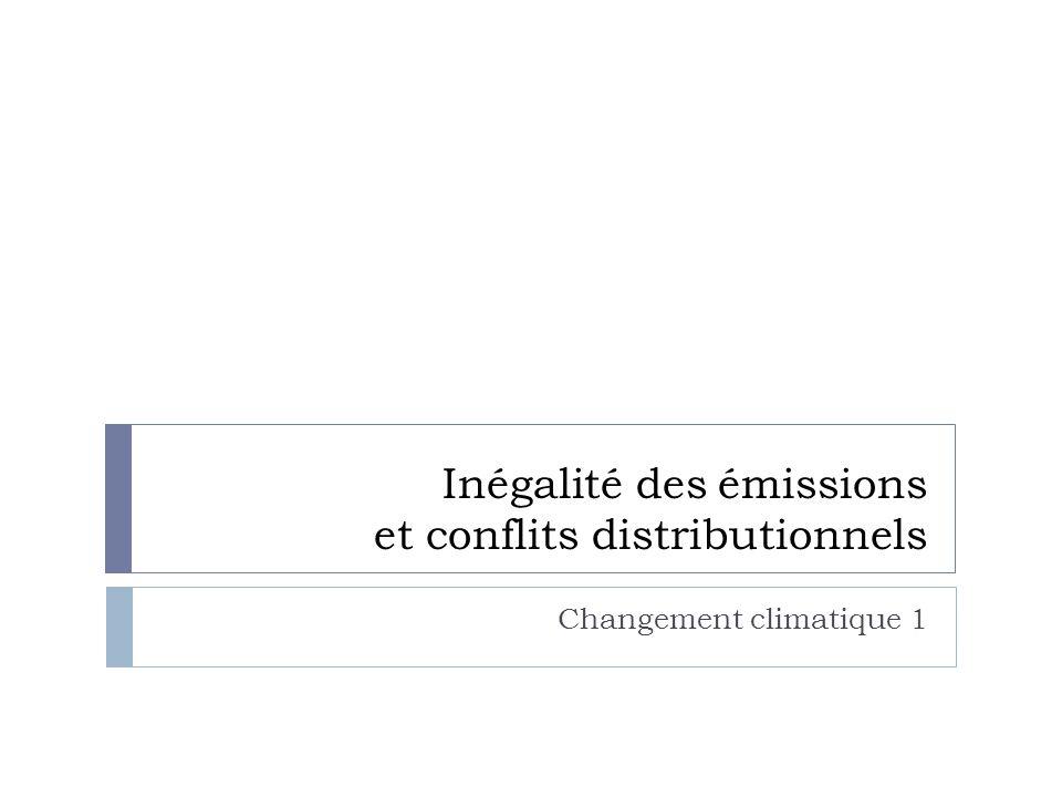 Inégalité des émissions et conflits distributionnels Changement climatique 1