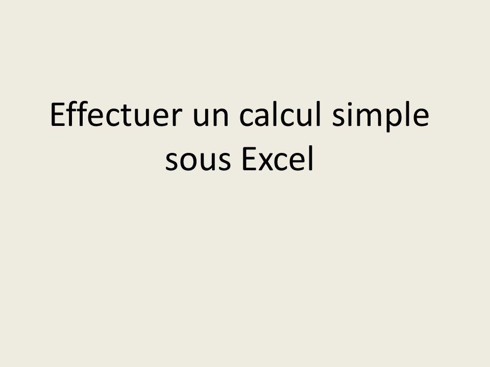 Effectuer un calcul simple sous Excel