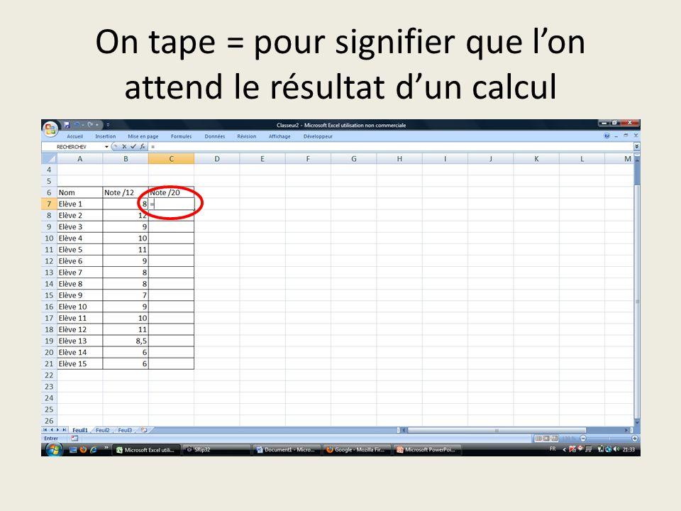 On tape = pour signifier que l'on attend le résultat d'un calcul