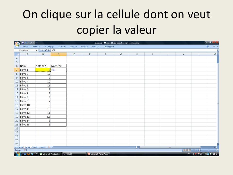 On clique sur la cellule dont on veut copier la valeur
