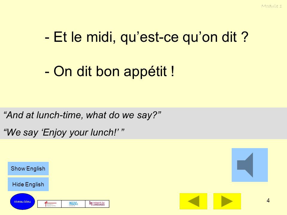 "3 - Capucine, qu'est-ce qu'on dit le matin ? - On dit bonjour ! ""Capucine, what do we say in the mornings?"" ""We say 'Good morning!' "" Show English Hid"
