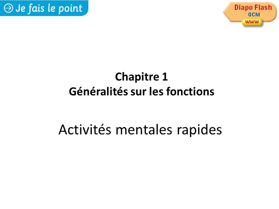Activités mentales rapides Chapitre 1 Généralités sur les fonctions