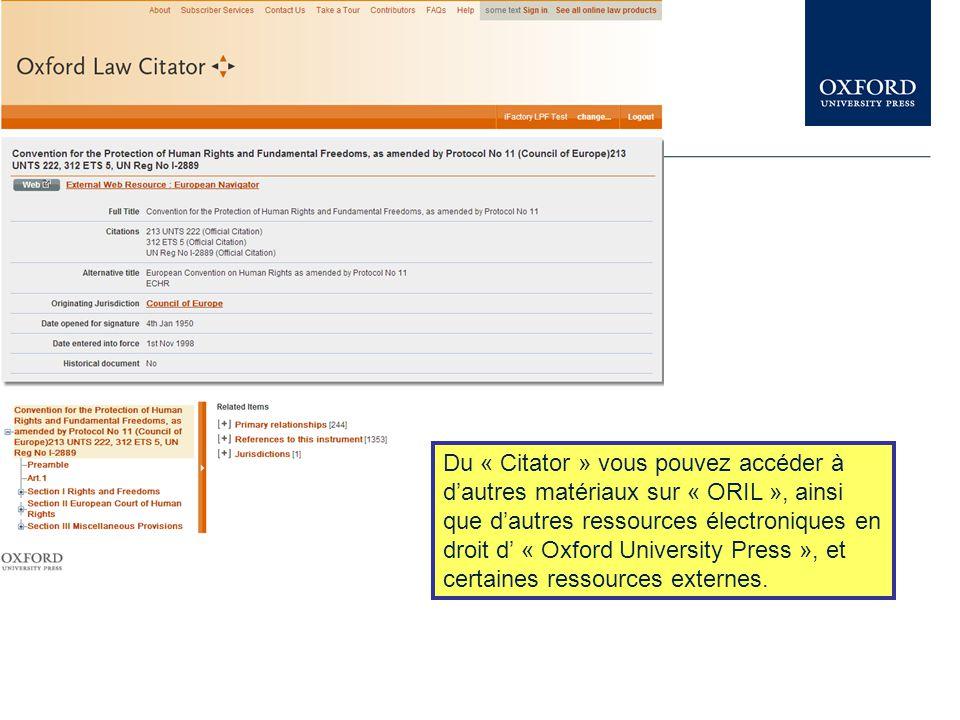 Du « Citator » vous pouvez accéder à d'autres matériaux sur « ORIL », ainsi que d'autres ressources électroniques en droit d' « Oxford University Pres