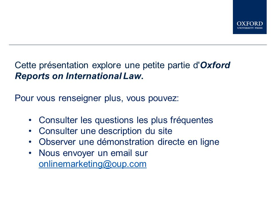 Cette présentation explore une petite partie d Oxford Reports on International Law.