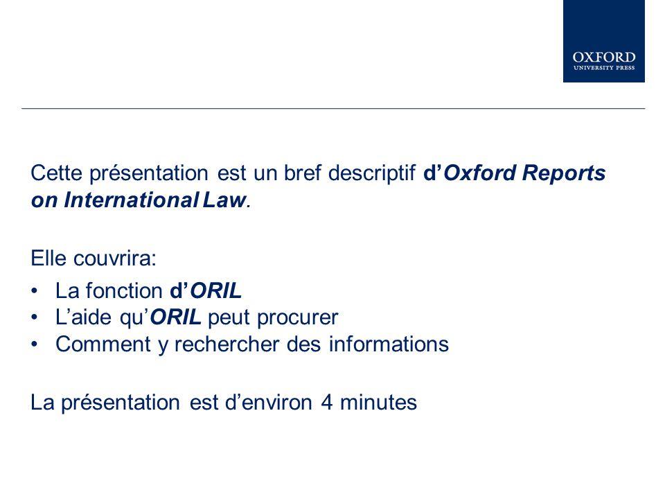 Du « Citator » vous pouvez accéder à d'autres matériaux sur « ORIL », ainsi que d'autres ressources électroniques en droit d' « Oxford University Press », et certaines ressources externes.
