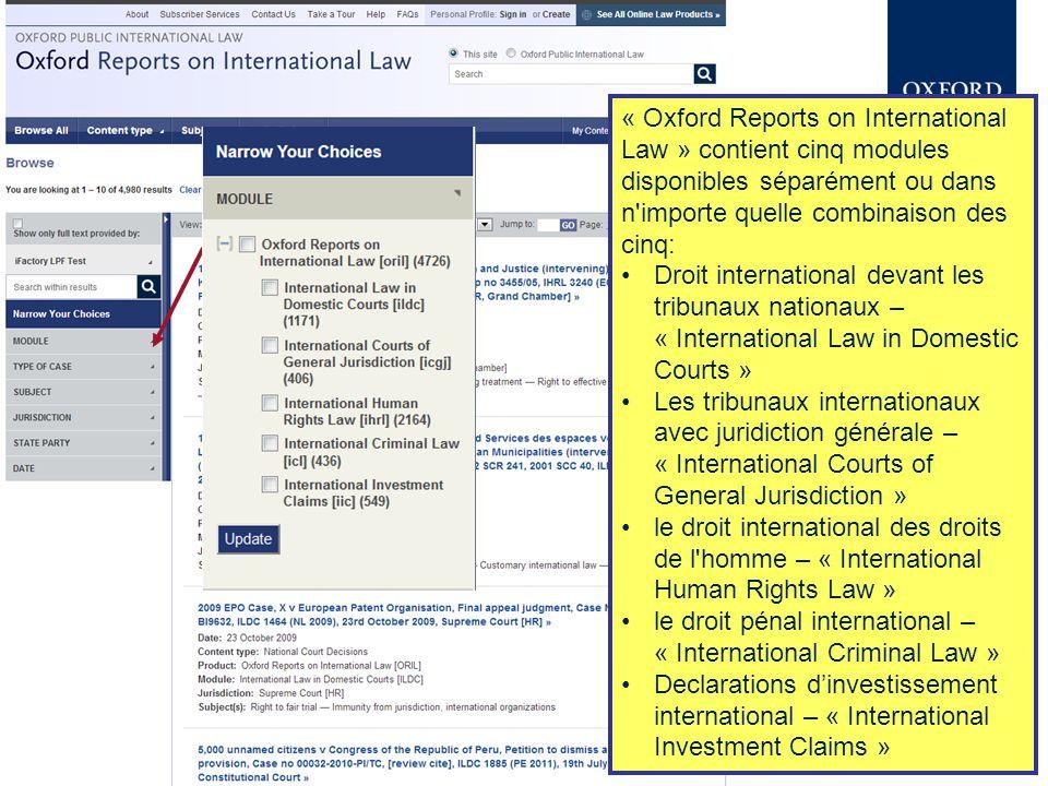 En plus de mise-à-jour fréquentes et d'une couverture compréhensive, « Oxford Reports on International Law » renforce les rapports avec des analyses de haute qualité et des commentaires.