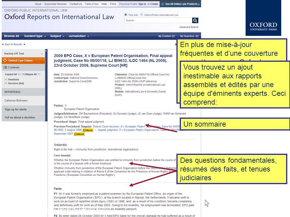 En plus de mise-à-jour fréquentes et d'une couverture compréhensive, « Oxford Reports on International Law » renforce les rapports avec des analyses d